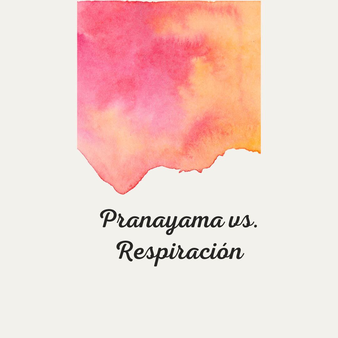 Pranayama versus Respiración