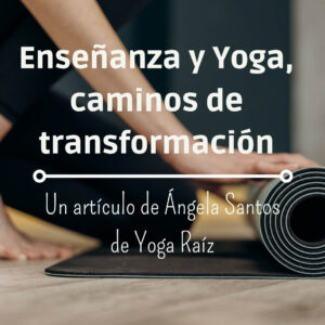 Un encuentro entre la Enseñanza y el Yoga como caminos de transformación